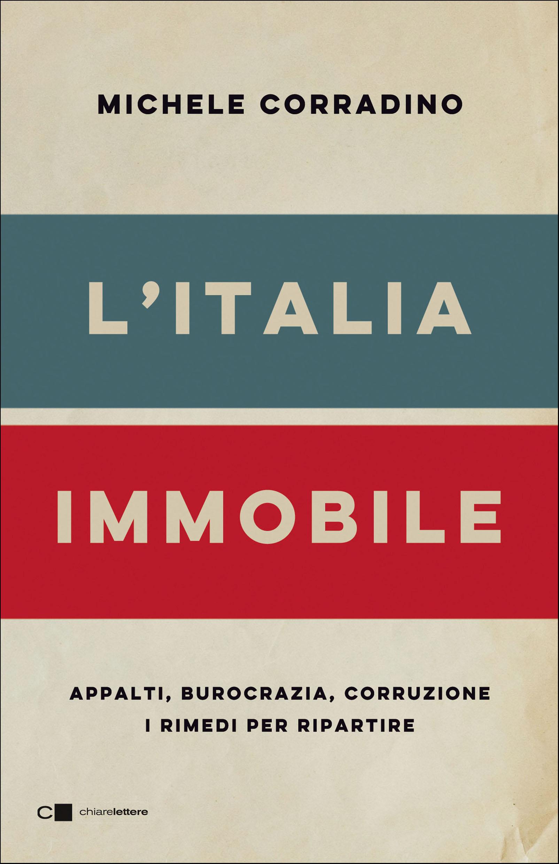 """Recensione de """"L'Italia Immobile"""" di Michele Corradino (Chiarelettere)"""